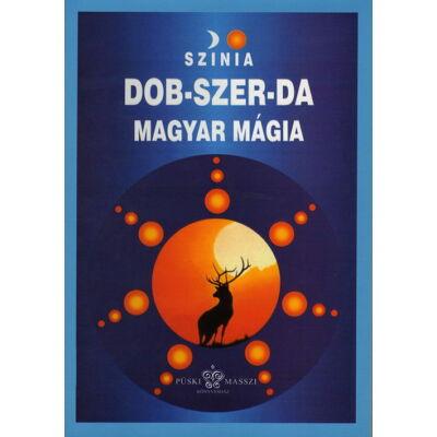 Színia: Dob-Szer-Da  -   Magyar Mágia 1.